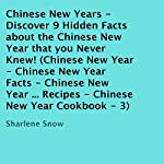 Chinese New Years: Discover 9 Hidden Facts About the Chinese New Year that You Never Knew! | Sharlene Snow
