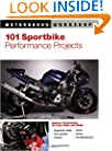 101 Sportbike Performance Projects (Motorbooks Workshop)