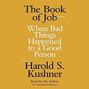 The Book of Job: When Bad Things Happened to a Good Person | [Harold S. Kushner]