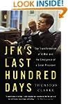 JFK's Last Hundred Days: The Transfor...