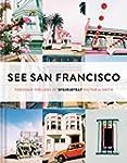 See San Francisco: Through the Lens o...