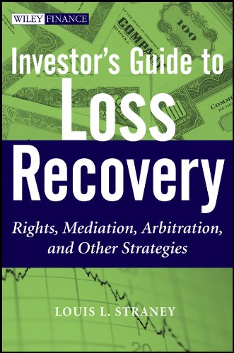 Investor's Guide to Loss Recovery: Rights, Mediation, Arbitration, and other Strategies (Wiley Finance)