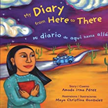 My Diary from Here to There [Mi diario de aqui hasta alla] (       UNABRIDGED) by Amada Irma Perez Narrated by Elka Rodriguez