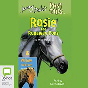Rosie the Runaway Pony & Willow the Wild Pony Audiobook
