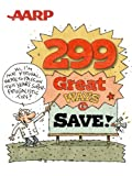 AARP 299 Great Ways to Save