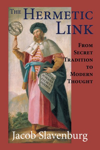 The Hermetic Link: From Secret Tradition to Modern Thought, by Jacob Slavenburg