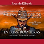 Ten Guns from Texas: A Duff MacCallister Western | William W. Johnstone,J. A. Johnstone