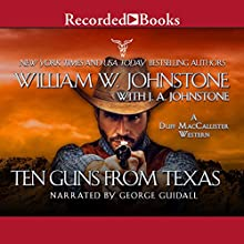 Ten Guns from Texas: A Duff MacCallister Western Audiobook by William W. Johnstone, J. A. Johnstone Narrated by George Guidall