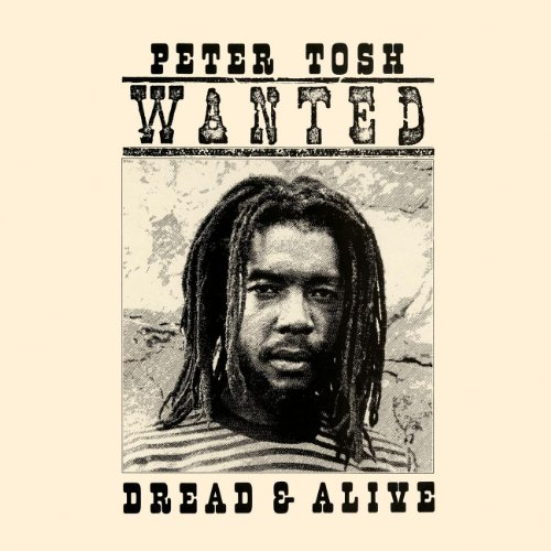 Peter Tosh - Wanted Dread & Alive (The Definitive Remasters) - Zortam Music