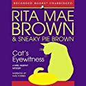 Cat's Eyewitness (       UNABRIDGED) by Rita Mae Brown Narrated by Kate Forbes