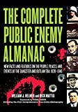 img - for The Complete Public Enemy Almanac: New Facts and Features on the People, Places, and Events of the Gangster and Outlaw Era, 1920-1940 book / textbook / text book