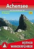 Achensee und Brandenberger Tal. 50 Touren. Mit GPS-Tracks. (Rother Wanderführer)
