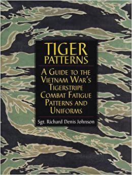 Tiger Patterns: A Guide to the Vietnam War's Tigerstripe Combat