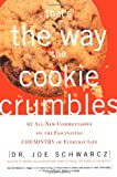Image of That's the Way the Cookie Crumbles: 62 All-New Commentaries on the Fascinating Chemistry of Everyday Life