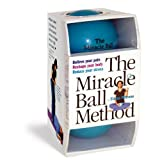 The Miracle Ball Method: Relieve Your Pain, Reshape Your Body, Reduce Your Stresspar Elaine Petrone