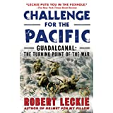 Challenge for the Pacific: Guadalcanal: The Turning Point of the War ~ Robert Leckie