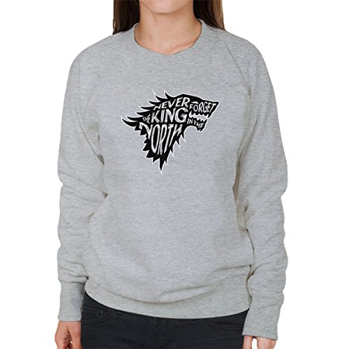 The North Never Forgets The King In The North Game Of Thrones Women's Sweatshirt