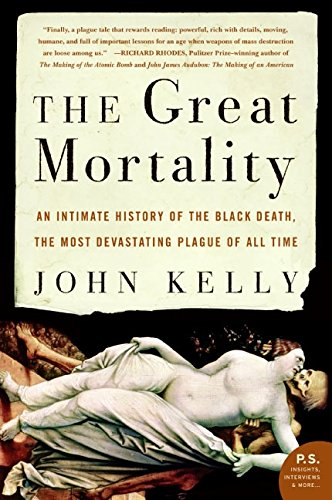 The Great Mortality: An Intimate History of the Black Death, the Most Devastating Plague of All Time PDF