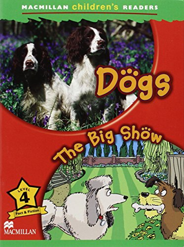 Dogs - The big show (Macmillan Children's Readers)