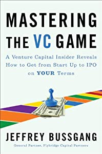 "Cover of ""Mastering the VC Game: A Ventur..."