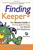 img - for Finding Keepers: The Monster Guide to Hiring and Holding the World's Best Employees by Pogorzelski, Steve, Harriott, Jesse 1st edition (2007) Hardcover book / textbook / text book