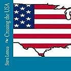 Crossing the USA Hörbuch von Steve Lemco Gesprochen von: Star Donovan