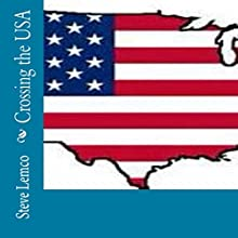 Crossing the USA Audiobook by Steve Lemco Narrated by Star Donovan