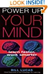 Power Up Your Mind: Learn Faster, Wor...