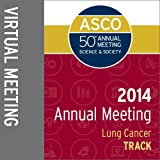 2014 Annual Meeting Virtual Meeting: Lung Cancer