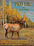 PhD Elk: How to Hunt the Smartest Elk in Any State