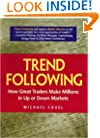 Trend Following: How Great Traders Make Millions in Up or Down Markets (Financial Times Prentice Hall Books)