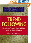 Trend Following: How Great Traders Ma...