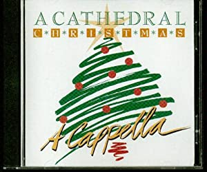 A Cathedral Christmas, A Cappella
