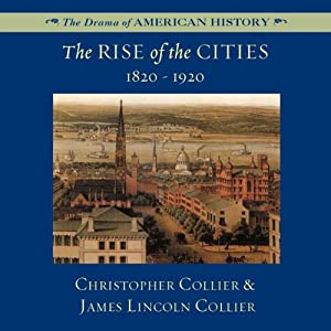 The Rise of the Cities, 1820-1920 Audiobook