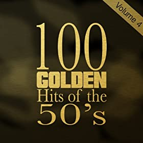 100 Golden Hits of the 50's, Vol. 4 (100 Best Songs of the 1950s)