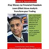 Five Waves to Financial Freedom: Learn Elliott Wave Analysis ~ Ramki N. Ramakrishnan