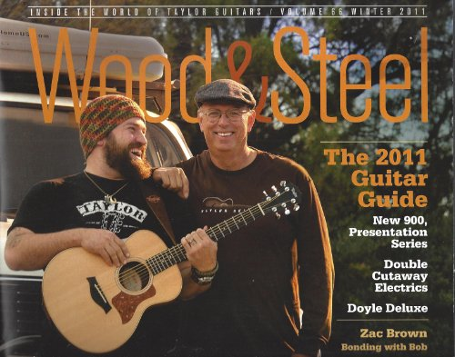 Wood & Steel : Interview with Zac Brown; the 2011 Taylor and the 900 Series; Acoustic Electronics; Customer Support At Taylor (Taylor 900 compare prices)