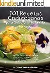 101 RECETAS CRUDIVEGANAS PARA SOLUCIO...