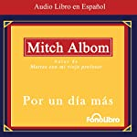 Por un Dia Mas (Texto Completo) [For One More Day] | Mitch Albom