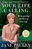 img - for Your Life Calling: Reimagining the Rest of Your Life by Pauley, Jane (2014) Paperback book / textbook / text book