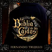 La Biblia de los Caídos: Tomo 1 del Testamento del Gris [The Bible of the Fallen: Part 1 of the Testament of the Grey] | Fernando Trujillo