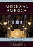 img - for Medieval America: Cultural Influences of Christianity in the Law and Public Policy book / textbook / text book