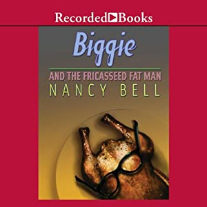 Biggie and the Fricasseed Fat Man Audiobook
