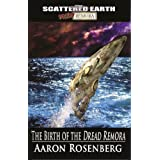 The Birth of the Dread Remora - A Novel of the Scattered Earth: Tales of the Scattered Earth Series, Book 1by Aaron Rosenberg