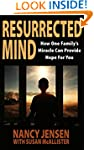Resurrected Mind: How One Family's Mi...