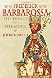 "John Freed, ""Frederick Barbarossa: The Prince and the Myth"" (Yale UP, 2016)"