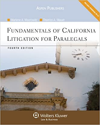 Fundamentals of California Litigation for Paralegals, Fourth Edition written by Thomas A. Mauet Marlene A. Maerowitz