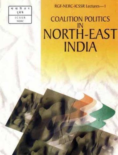 coalition-politics-in-north-east-india-rajiv-gandhi-memorial-rgi-nerc-icssr-lectures-by-b-pakem-2002