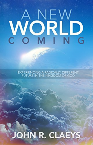 a-new-world-coming-experiencing-a-radically-different-future-in-the-kingdom-of-god