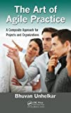 img - for The Art of Agile Practice: A Composite Approach for Projects and Organizations (Advanced & Emerging Communications Technologies) book / textbook / text book